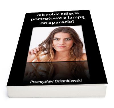 Jak robić zdjęcia portretowe zlampą naaparacie? - okladka ebooka