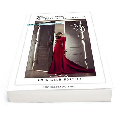 72 przepisy na zdjęcie. Moda, ślub, portret. - okładka ebooka