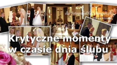Fotografia ślubna - poradnik: Krytyczne momenty wczasie dnia ślubu