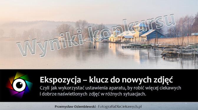 """Wyniki konkursu związanego z kursem """"Ekspozycja – klucz do nowych zdjęć"""""""