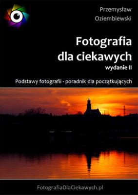 Podstawy fotografii - Fotografia dla ciekawych - ebook pdf