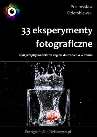 33 eksperymenty fotograficzne