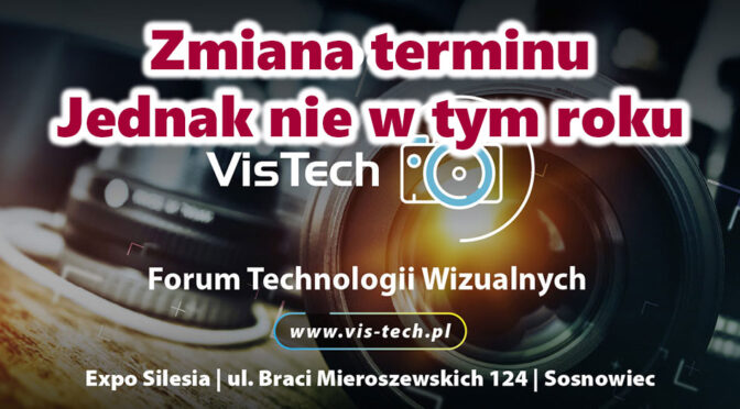 Forum Technologii Wizualnych VisTech 2020 – zmiana terminu